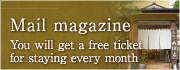 Mail magazine-You will get a free ticket for staying every month